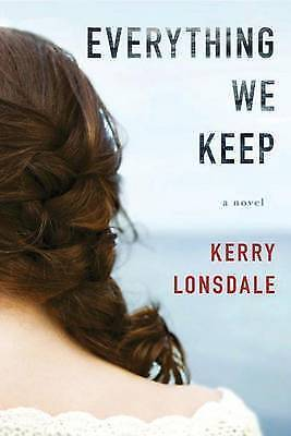 Everything We Keep. A Novel by Lonsdale, Kerry (Paperback book, 2016)