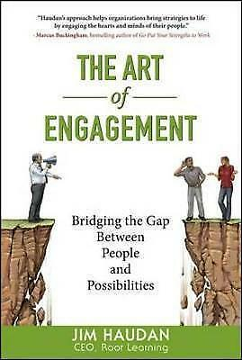 The Art of Engagement: Bridging the Gap Between People and Possibilities by Haud