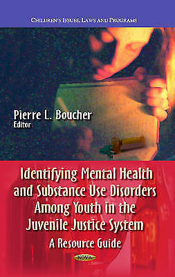 Identifying Mental Health & Substance Use Disorders Among Youth in the Juvenile