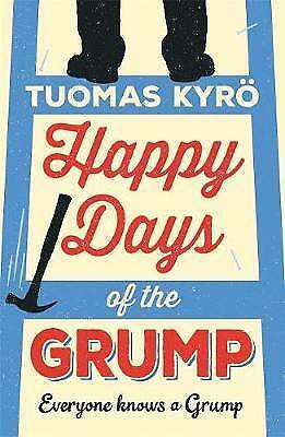 Happy Days of the Grump. The feel-good bestseller perfect for fans of A Man Call