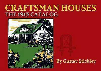 Craftsman Houses. The 1913 Catalog by Stickley, Gustav (Paperback book, 2009)