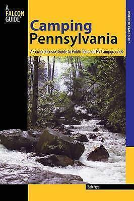 Camping Pennsylvania. A Comprehensive Guide To Public Tent And RV Campgrounds by
