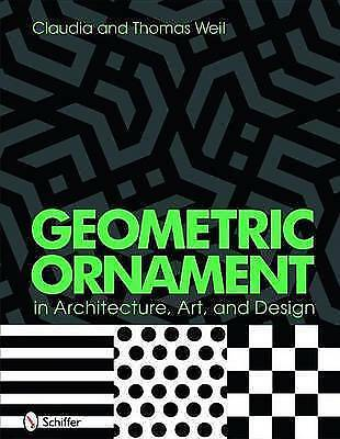 Geometric Ornament in Architecture, Art, and Design by Weil, Thomas G.|Weil, Cla