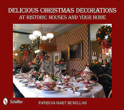 Delicious Christmas Decorations at Historic Houses and Your Home by McMillan, Pa