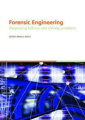 Forensic Engineering, Diagnosing Failures and Solving Problems. Proceedings of t