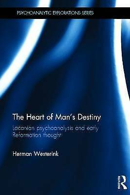 The Heart of Man's Destiny. Lacanian Psychoanalysis and Early Reformation Though