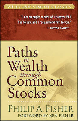 Paths to Wealth Through Common Stocks by Fisher, Philip A. (Paperback book, 2007