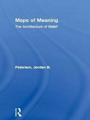 Maps of Meaning. The Architecture of Belief by Peterson, Jordan B. (Hardback boo