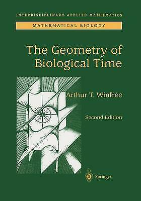 The Geometry of Biological Time by Winfree, Arthur T. (Hardback book, 2001)