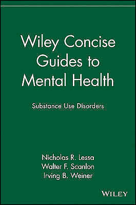 Wiley Concise Guides to Mental Health. Substance Use Disorders by Lessa, Nichola