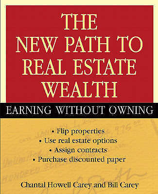 The New Path to Real Estate Wealth. Earning Without Owning by Carey, Chantal How
