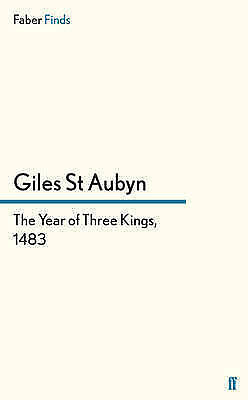 The Year of Three Kings, 1483 by St.Aubyn, Giles (Paperback book, 2013)