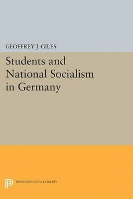 Students and National Socialism in Germany by Giles, Geoffrey J. (Paperback book