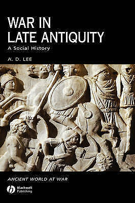 War in Late Antiquity. A Social History by Lee, A. D. (Hardback book, 2007)
