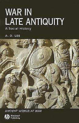 War in Late Antiquity. A Social History by Lee, A. D. (Paperback book, 2007)