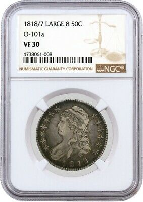 1818 1818/7 Large 8 50C Capped Bust Half Dollar Overton 101a O-101a NGC VF30