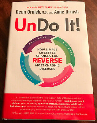 Undo It!: How Simple Lifestyle Changes Can Reverse Most Chronic Diseases by...