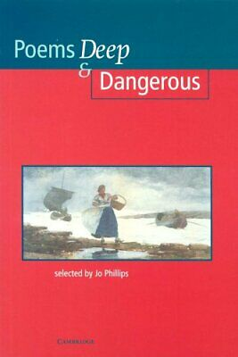 Poems - Deep and Dangerous (Cambridge School... by Phillips, Josephine Paperback
