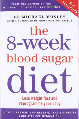 The 8-week Blood Sugar Diet Lose weight and reprogramme your body 9781780722405