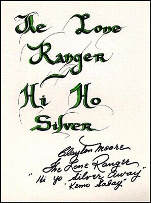 "Clayton ""The Lone Ranger"" Moore - Quotation Signed"
