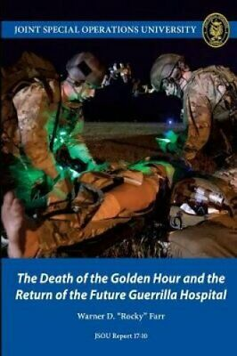 The Death of the Golden Hour and the Return of the Future Guerr... 9781097736867