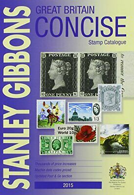 Great Britain Concise Stamp Catalogue 2015 (Great Britain Catalogue), Gibbons, S