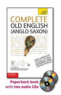 Complete Old English (Anglo-Saxon) with Two Audio CDs: A Teach Yourself Guide
