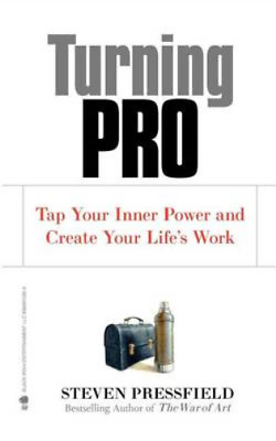 Turning Pro: Tap Your Inner Power and Create Your Lifes Work, Pressfield, Steven
