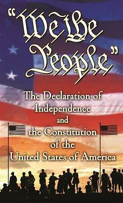 We the People: The Declaration of Independence and the Constitution of the Unite