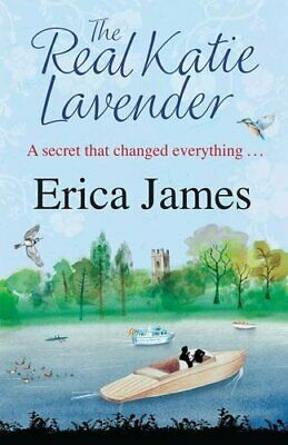 The Real Katie Lavender By Erica James. 9781409135401
