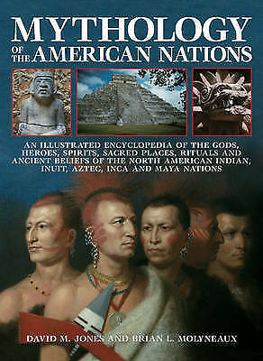 Mythology of the American Nations: Indians, Inuit, Aztec, Inca and Mayan PB Book
