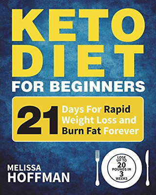 Keto Diet For Beginners: 21 Days For Rapid by Melissa Hoffman New Paperback Book