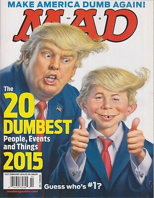 Mad Magazine #537  February 2016 Donald Trump - 20 Dumbest People, Events and Th
