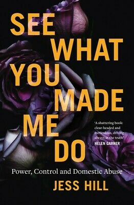 NEW See What You Made Me Do: Power, Control and Domestic Abuse FREE Shipping