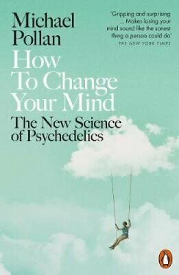 How to Change Your Mind The New Science of Psychedelics 9780141985138