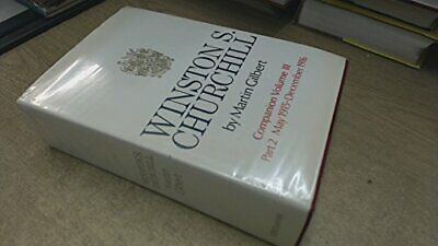 Winston S. Churchill, Companion Vol. 3: Documents... by Gilbert, Martin Hardback