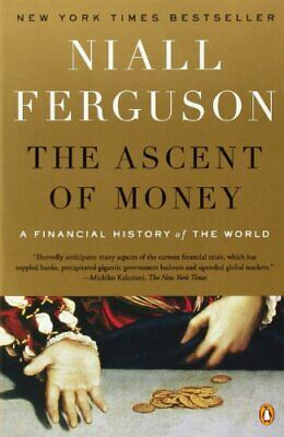 The Ascent of Money: A Financial History of the World By Niall  .9780143116172