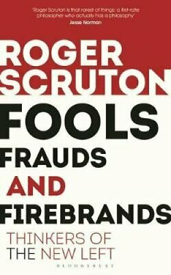 Fools, Frauds and Firebrands Thinkers of the New Left 9781472965219 | Brand New