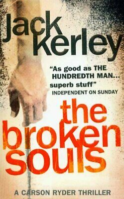 The Broken Souls (Carson Ryder, Book 3) by Kerley, Jack Paperback Book The Cheap