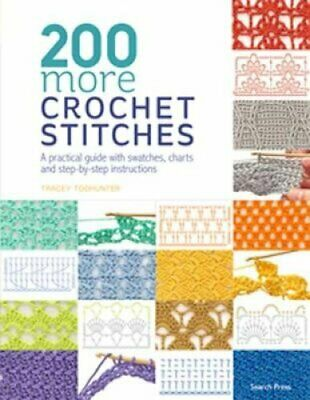 200 More Crochet Stitches A Practical Guide with Swatches, Char... 9781782216636
