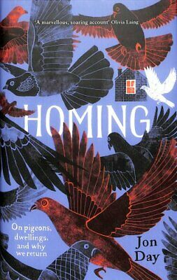 Homing On Pigeons, Dwellings and Why We Return by Jon Day 9781473635388