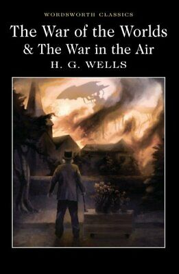 The War of the Worlds and The War in the Air by H. G. Wells 9781840227420