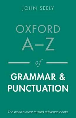 Oxford A-Z of Grammar and Punctuation by John Seely 9780199669189 | Brand New