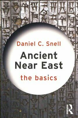 Ancient Near East: The Basics by Daniel C. Snell 9780415656986 | Brand New