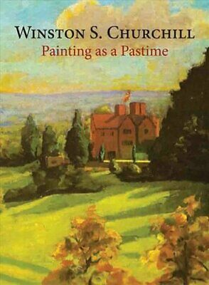 Painting as a Pastime by Sir Winston S. Churchill 9781906509330 | Brand New