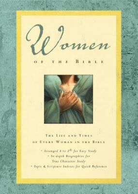 Women of the Bible: The Life and Times of Every Woman in the Bible