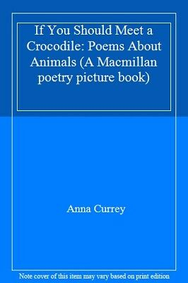 If You Should Meet a Crocodile: Poems About Animals (A Macmillan poetry picture