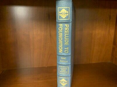 Easton Press - Prelude to Foundation by Asimov - Signed 1st. Ed. of Sci-Fi - NM