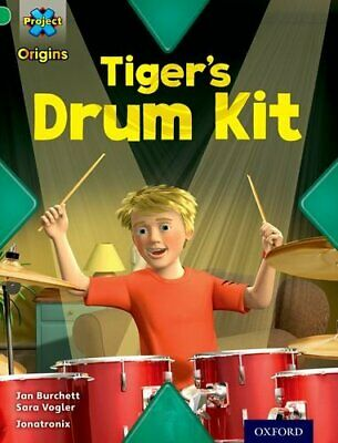 Project X Origins: Green Book Band, Oxford Level 5: Making Noise: Tiger's Drum