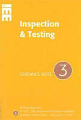 Guidance note 3 [on] inspection & testing: (including amd no 1, 2002) :